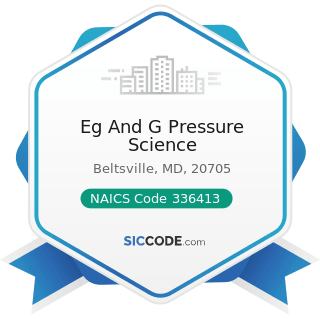 Eg And G Pressure Science - NAICS Code 336413 - Other Aircraft Parts and Auxiliary Equipment...
