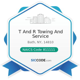 T And R Towing And Service - NAICS Code 811111 - General Automotive Repair