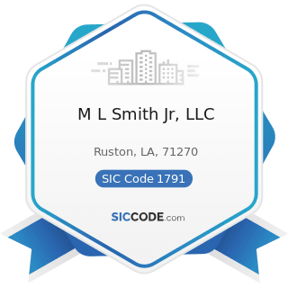M L Smith Jr, LLC - SIC Code 1791 - Structural Steel Erection