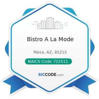 Bistro A La Mode - NAICS Code 722511 - Full-Service Restaurants