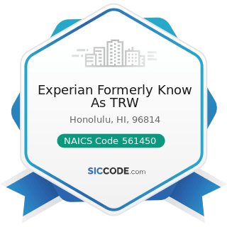 Experian Formerly Know As TRW - NAICS Code 561450 - Credit Bureaus