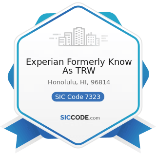 Experian Formerly Know As TRW - SIC Code 7323 - Credit Reporting Services