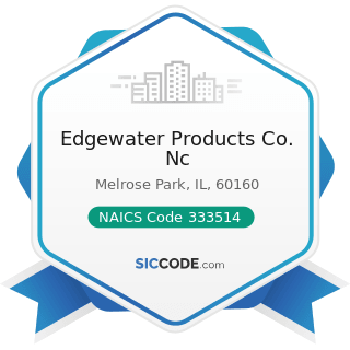 Edgewater Products Co. Nc - NAICS Code 333514 - Special Die and Tool, Die Set, Jig, and Fixture...