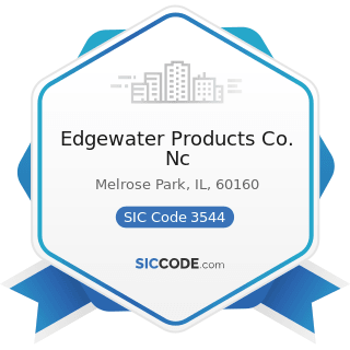 Edgewater Products Co. Nc - SIC Code 3544 - Special Dies and Tools, Die Sets, Jigs and Fixtures,...
