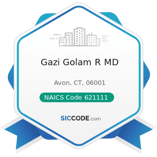 Gazi Golam R MD - NAICS Code 621111 - Offices of Physicians (except Mental Health Specialists)