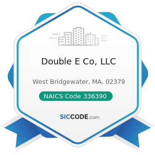 Double E Co, LLC - NAICS Code 336390 - Other Motor Vehicle Parts Manufacturing