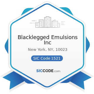 Blacklegged Emulsions Inc - SIC Code 1521 - General Contractors-Single-Family Houses