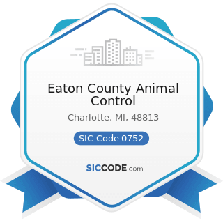 Eaton County Animal Control - SIC Code 0752 - Animal Specialty Services, except Veterinary