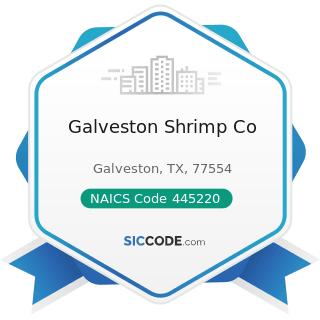 Galveston Shrimp Co - NAICS Code 445220 - Fish and Seafood Markets