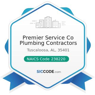 Premier Service Co Plumbing Contractors - NAICS Code 238220 - Plumbing, Heating, and...
