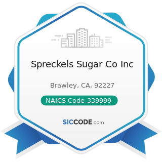 Spreckels Sugar Co Inc - NAICS Code 339999 - All Other Miscellaneous Manufacturing
