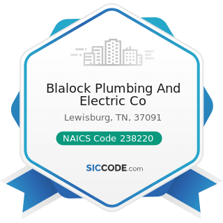 Blalock Plumbing And Electric Co - NAICS Code 238220 - Plumbing, Heating, and Air-Conditioning...