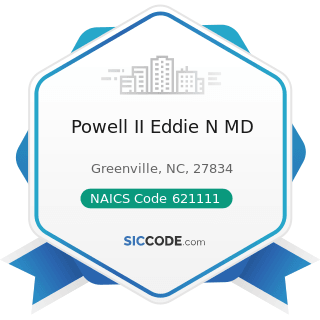 Powell II Eddie N MD - NAICS Code 621111 - Offices of Physicians (except Mental Health...