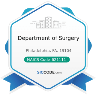 Department of Surgery - NAICS Code 621111 - Offices of Physicians (except Mental Health...