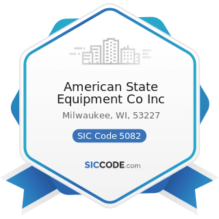 American State Equipment Co Inc - SIC Code 5082 - Construction and Mining (except Petroleum)...