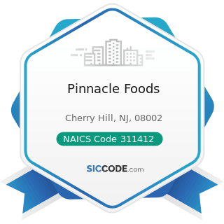 Pinnacle Foods - NAICS Code 311412 - Frozen Specialty Food Manufacturing