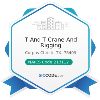 T And T Crane And Rigging - NAICS Code 213112 - Support Activities for Oil and Gas Operations