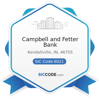 Campbell and Fetter Bank - SIC Code 6021 - National Commercial Banks