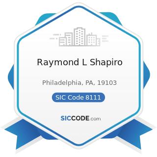 Raymond L Shapiro - SIC Code 8111 - Legal Services