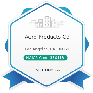 Aero Products Co - NAICS Code 336413 - Other Aircraft Parts and Auxiliary Equipment Manufacturing