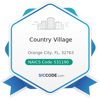 Country Village - NAICS Code 531190 - Lessors of Other Real Estate Property
