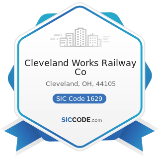 Cleveland Works Railway Co - SIC Code 1629 - Heavy Construction, Not Elsewhere Classified
