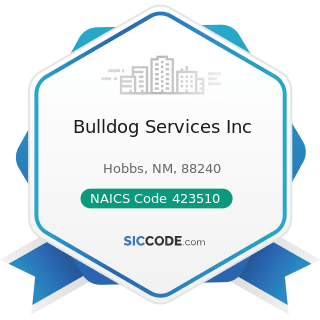 Bulldog Services Inc - NAICS Code 423510 - Metal Service Centers and Other Metal Merchant...