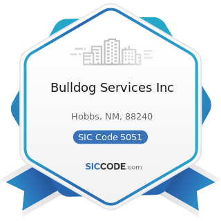 Bulldog Services Inc - SIC Code 5051 - Metals Service Centers and Offices