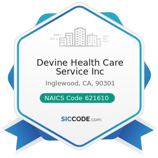 Devine Health Care Service Inc - NAICS Code 621610 - Home Health Care Services