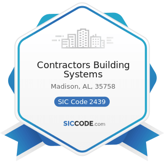 Contractors Building Systems - SIC Code 2439 - Structural Wood Members, Not Elsewhere Classified