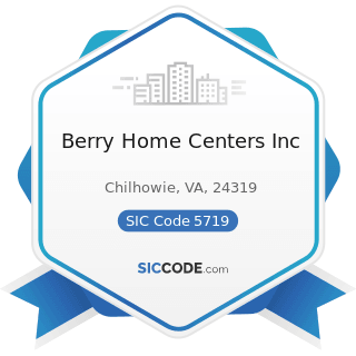 Berry Home Centers Inc - SIC Code 5719 - Miscellaneous Home Furnishings Stores
