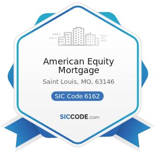 American Equity Mortgage - SIC Code 6162 - Mortgage Bankers and Loan Correspondents