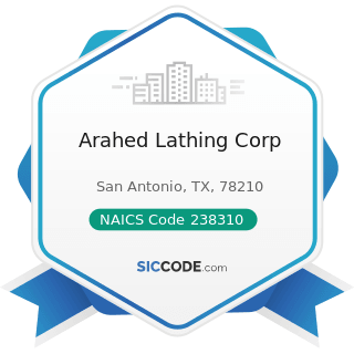 Arahed Lathing Corp - NAICS Code 238310 - Drywall and Insulation Contractors