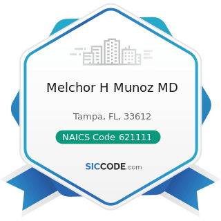 Melchor H Munoz MD - NAICS Code 621111 - Offices of Physicians (except Mental Health Specialists)