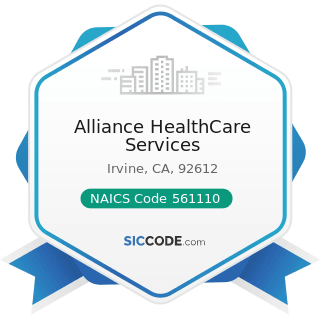 Alliance HealthCare Services - NAICS Code 561110 - Office Administrative Services
