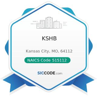 KSHB - NAICS Code 515112 - Radio Stations