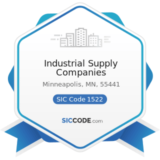 Industrial Supply Companies - SIC Code 1522 - General Contractors-Residential Buildings, other...