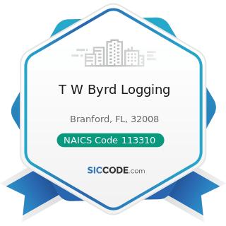 T W Byrd Logging - NAICS Code 113310 - Logging