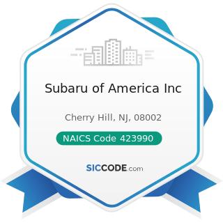 Subaru of America Inc - NAICS Code 423990 - Other Miscellaneous Durable Goods Merchant...