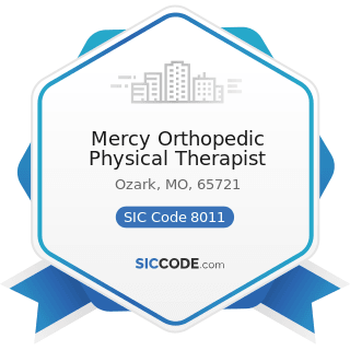 Mercy Orthopedic Physical Therapist - SIC Code 8011 - Offices and Clinics of Doctors of Medicine