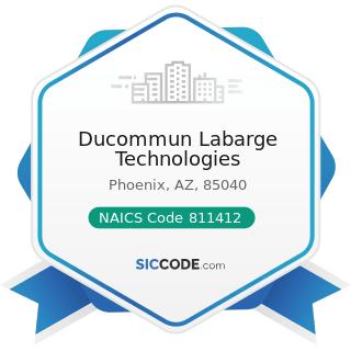 Ducommun Labarge Technologies - NAICS Code 811412 - Appliance Repair and Maintenance