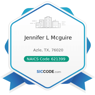 Jennifer L Mcguire - NAICS Code 621399 - Offices of All Other Miscellaneous Health Practitioners