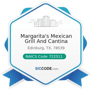 Margarita's Mexican Grill And Cantina - NAICS Code 722511 - Full-Service Restaurants