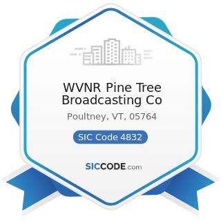 WVNR Pine Tree Broadcasting Co - SIC Code 4832 - Radio Broadcasting Stations