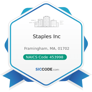 Staples Inc - NAICS Code 453998 - All Other Miscellaneous Store Retailers (except Tobacco Stores)