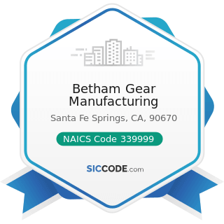 Betham Gear Manufacturing - NAICS Code 339999 - All Other Miscellaneous Manufacturing