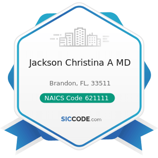 Jackson Christina A MD - NAICS Code 621111 - Offices of Physicians (except Mental Health...