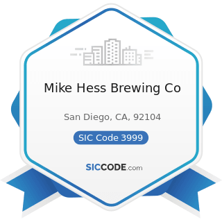 Mike Hess Brewing Co - SIC Code 3999 - Manufacturing Industries, Not Elsewhere Classified