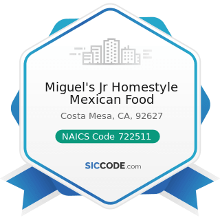 Miguel's Jr Homestyle Mexican Food - NAICS Code 722511 - Full-Service Restaurants