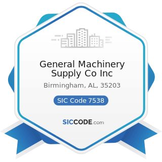 General Machinery Supply Co Inc - SIC Code 7538 - General Automotive Repair Shops